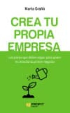 crea tu propia empresa: los pasos que debes seguir para poner en marcha tu primer negocio-marta graño calvete-9788416583256