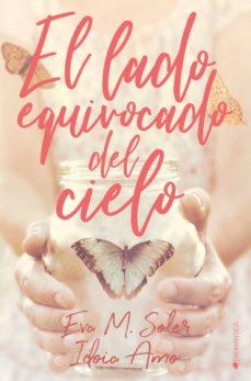 Descarga gratuita de libros de google books EL LADO EQUIVOCADO DEL CIELO de EVA M. SOLER, IDOIA AMO