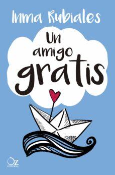 Descargar ebooks gratis torrents UN AMIGO GRATIS (Literatura española) iBook ePub RTF de INMA RUBIALES