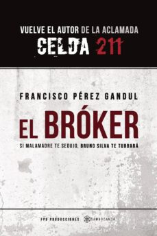 Ebooks gratuitos descargando enlaces (I.B.D.) EL BROKER de FRANCISCO PEREZ GANDUL 9788417672256 MOBI CHM