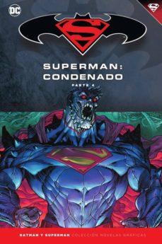 Libro completo pdf descarga gratuita BATMAN Y SUPERMAN - COLECCION NOVELAS GRÁFICAS Nº 74: SUPERMAN: CONDENADO (PARTE 4)