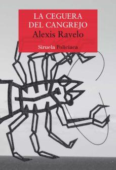la ceguera del cangrejo (ebook)-alexis ravelo-9788417860356