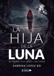 Libros descargables gratis para Android LA HIJA DE LA LUNA 9788417926656 (Spanish Edition)