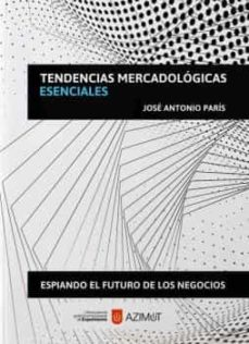 Rapidshare ebook shigley descargar TENDENCIAS MERCADOLÓGICAS ESENCIALES de JOSE ANTONIO PARÍS CHM ePub FB2