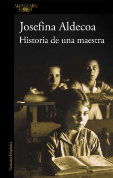 Descargas de libros electrónicos gratis. HISTORIA DE UNA MAESTRA  de JOSEFINA ALDECOA 9788420438856 en español