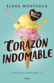 Descargas gratuitas de libros de internet CORAZÓN INDOMABLE (TRILOGÍA CORAZÓN 2) de ELENA MONTAGUD en español