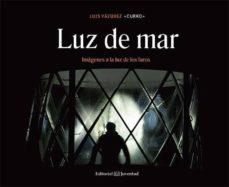 """luz de mar: imagenes a la luz de los faros-luis """"curro"""" vazquez-9788426141156"""