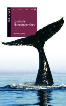 Descargar LA ISLA DE NUNCAMEOLVIDES gratis pdf - leer online