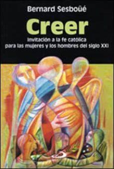 Cronouno.es Creer: Invitacion A La Fe Catolica Para Las Mujeres Y Los Hombres Del Siglo Xxi (2ª Ed.) Image