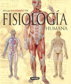 Descargar libros gratis en linea android FISIOLOGIA HUMANA: ATLAS ILUSTRADO 9788430572656 PDB CHM de