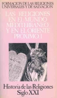 las religiones en el mundo mediterraneo y en el oriente proximo i : formacion de las religiones universales y de salvacion (t.5) (4ª ed.)-a. et al. caquot-9788432303456