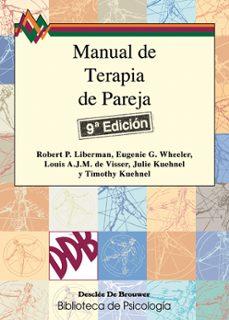 manual de terapia de pareja: un enfoque positivo para ayudar a la s relaciones con problemas-robert paul liberman-9788433007056