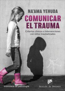 Alienazioneparentale.it Comunicar El Trauma. Criterios Clinicos E Intervenciones Con Niño S Traumatizados Image