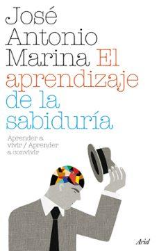 el aprendizaje de la sabiduria-jose antonio marina-9788434487956