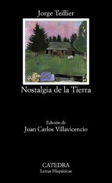 Buscar libros en pdf gratis descargar NOSTALGIA DE LA TIERRA 9788437632056 in Spanish RTF de JORGE TEILLIER