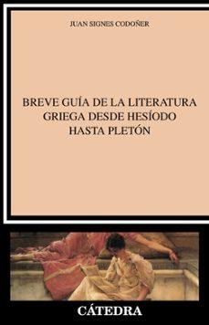 Bressoamisuradi.it Breve Guia De La Literatura Griega Desde Hesiodo Hasta Pleton Image