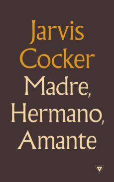 madre, hermano, amante (ebook)-jarvis cocker-9788439726456
