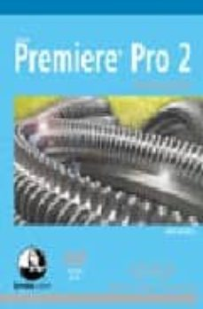 Eldeportedealbacete.es Premiere Pro 2.0 (Avanzado) (Medios Digitales Y Creatividad) (Inc Luye Dvd) Image