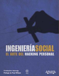 Descargar INGENIERIA SOCIAL: EL ARTE DEL HACKING PERSONAL gratis pdf - leer online