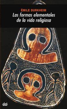 las formas elementales de la vida religiosa: el sistema totemico en australia-emile durkheim-9788446001256