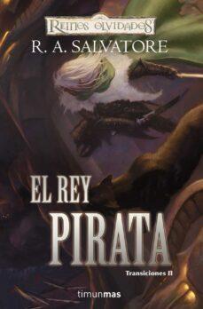 Los mejores audiolibros para descargar EL REY PIRATA (REINOS OLVIDADOS: TRANSICIONES II)