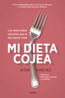 mi dieta cojea-aitor sanchez garcia-9788449332456