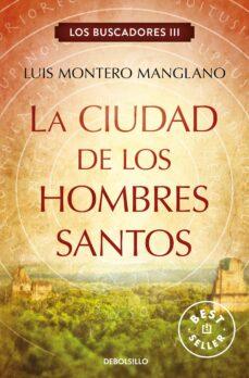 la ciudad de los hombres santos (los buscadores iii)-luis montero manglano-9788466333856