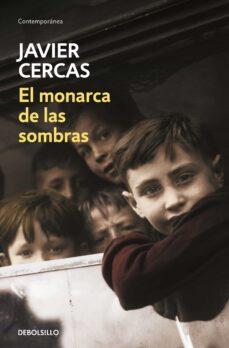 Descargar ebook de google android EL MONARCA DE LAS SOMBRAS de JAVIER CERCAS in Spanish 9788466347556