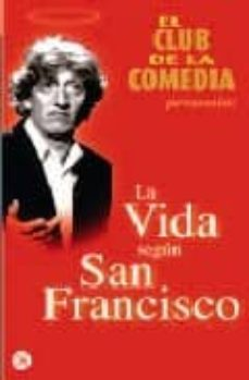 Followusmedia.es El Club De La Comedia: La Vida Segun San Francisco Image