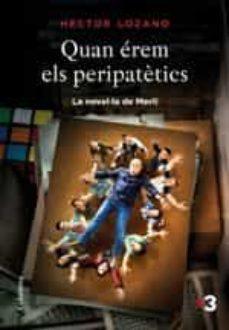 Kindle gratis de libros electrónicos QUAN EREM ELS PERIPATETICS de HECTOR LOZANO 9788466423656 DJVU RTF