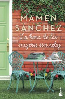 Ebooks en formato txt descargar gratis LA HORA DE LAS MUJERES SIN RELOJ  9788467055856 in Spanish de MAMEN SANCHEZ
