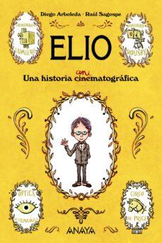 elio: una historia animatografica-diego arboleda-9788469808856