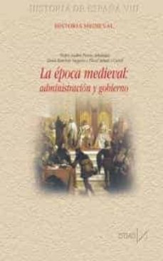 Historia De Espana T Viii Historia Medieval La Epoca Medieva L Administracion Y Gobierno Eloisa Ramirez Vaquero Comprar Libro 9788470904356