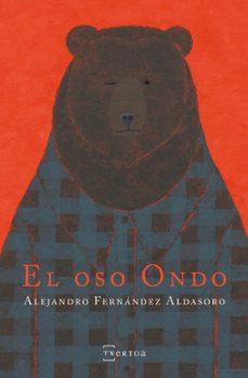 Libro de texto francés descargar ebook EL OSO ONDO de ALEJANDRO FERNÁNDEZ ALDASORO FB2 CHM ePub (Literatura española)