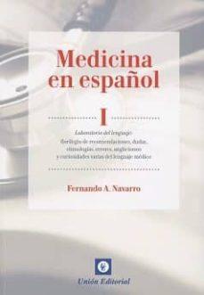 Descargar ebook gratis descargando pdf MEDICINA EN ESPAÑOL, I: LABORATORIO DEL LENGUAJE de FERNANDO A NAVARRO (Spanish Edition) 9788472097056