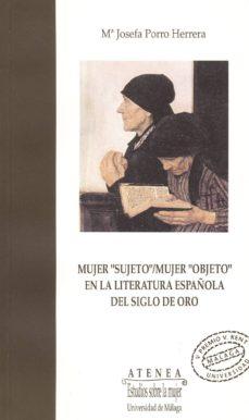 """mujer """"sujeto""""/mujer """"objeto""""-maria josefa porro herrera-9788474962956"""