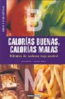 calorias buenas, calorias malas : hidratos de carbono bajo contro l-anna huete-carlota mañez-9788475564456