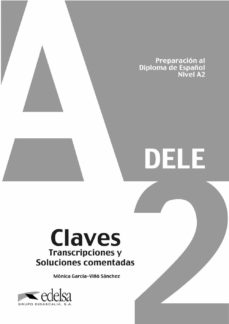 Descargar PREPARACION AL DIPLOMA DE ESPAÃ'OL NIVEL A2 DELE CLAVES TRANSCRIPCIONES COMENTADAS gratis pdf - leer online