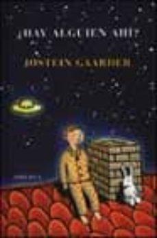 ¿hay  alguien ahi ? (3ª ed.)-jostein gaarder-9788478443956