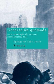 generacion quemada (una antologia de autores norteamericanos)-zadie smith-9788478448456