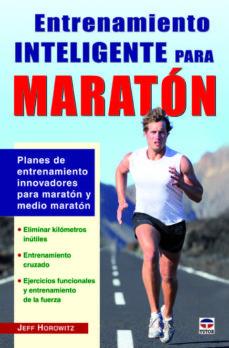 entrenamiento inteligente para maratón-jeff horowitz-9788479029456
