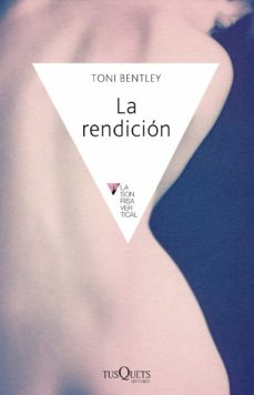 Los libros más vendidos 2018 descarga gratuita LA RENDICION 9788483838556 (Spanish Edition) de TONI BENTLEY
