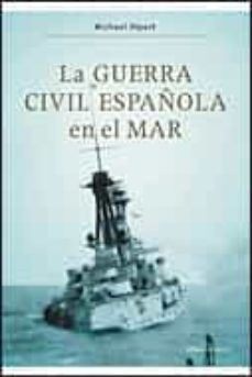 la guerra civil española en el mar-michael alpert-9788484329756