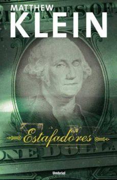 Descargar nuevos libros nook ESTAFADORES ePub FB2 RTF de MATTHEW KLEIN