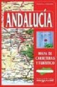 andalucia: mapa de carreteras y turistico-9788489672956
