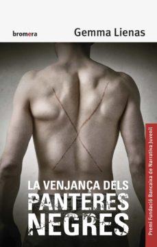 Libros gratis para descargar en línea para leer LA VENJANÇA DELS PANTERES NEGRES 9788490265956 (Spanish Edition) de GEMMA LIENAS
