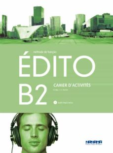 Descargador gratuito de libros de epub EDITO B2 EXERCICES + CD 1º BACHILLERATO (ED.18) (Literatura española) 9788490492956