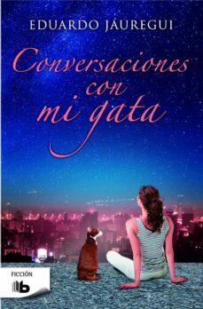 Descargas de libros de google CONVERSACIONES CON MI GATA de EDUARDO JAUREGUI NARVAEZ