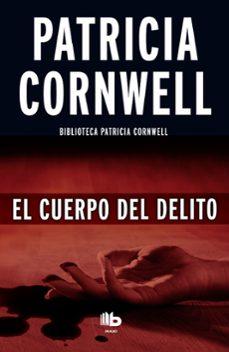 Descarga de zip de libros de epub EL CUERPO DEL DELITO (SERIE KAY SCARPETTA 2)