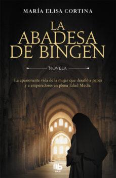Ebooks para móvil descargar gratis LA ABADESA DE BINGEN DJVU PDF (Literatura española) de MARIA ELISA CORTINA